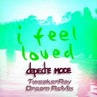 Download DM: I feel loved ReMix (TweakerRay Dream ReMix) / Download Mp3 7.983 KB